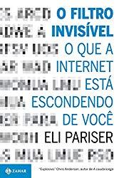 O Filtro invisível o que a internet esconde de nos