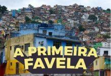 COMO SURGIU A PRIMEIRA FAVELA DO BRASIL