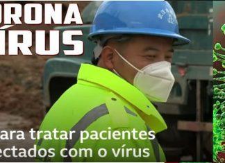 china constroi hospital em 10 dias para tratar infectados por corona virus