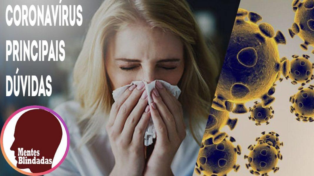 Coronavírus: Perguntas e respostas e as principais dúvidas